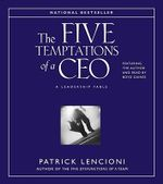 The Five Temptations of a CEO : A Leadership Fable - Patrick M. Lencioni