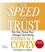 The Speed of Trust : Trust is the Ultimate Determinant of Success or Failure in Relationships - Stephen M. R. Covey