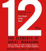 12 : The Elements of Great Managing - Rodd Wagner