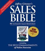 Jeffrey Gitomer's Sales Bible : The Ultimate Sales Resource - Jeffrey Gitomer