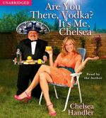 Are You There Vodka Its Me 6d - Chelsea Handler