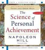 The Science of Personal Achievement : Follow in the Footsteps of the Giants of Success - Napoleon Hill