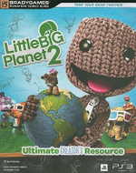 Little Big Planet 2 Signature Series : Ultimate Creator's Resource - BradyGames