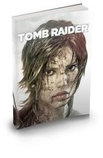 The Art of Tomb Raider a Survivor is Born - Brady Games