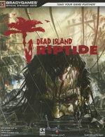 Dead Island : Riptide Official Strategy Guide - Rick Barba