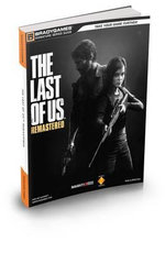 The Last of Us Remastered Signature Series Strategy Guide : Bradygames Signature Guides - Michael Owen