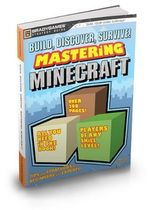 Build, Discover, and Survive! Mastering Minecraft Strategy Guide - Brady Games