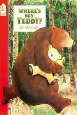 Where's My Teddy? : Big Book - Jez Alborough