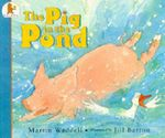 The Pig in the Pond : Big Book - Martin Waddell