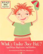What's Under Your Hat? : And Other Mysteries and Riddles - Rachel Merriman