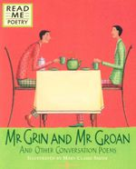 Mr Grin and Mr Groan : And Other Conversation Poems - Mary Claire Smith