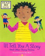 I'll Tell You a Story : And Other Story Poems - Sue Heap