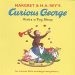 Curious George Visits a Toy Shop : For Curious Little Monkeys Everywhere... - H. A. Rey