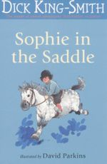 Sophie in the Saddle : The Sophie Stories - Dick King-Smith