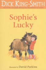 Sophie's Lucky : The Sophie Stories - Dick King-Smith