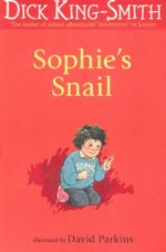 Sophie's Snail : The Sophie stories - Dick King-Smith