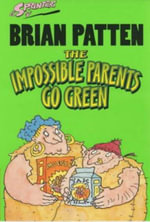 Impossible Parents Go Green : Starting School Ser. - Brian Patten