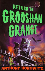 Return to Groosham Grange - Anthony Horowitz
