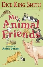 My Animal Friends - Dick King-Smith