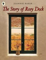 The Story of Rosy Dock - Jeannie Baker