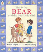 This Is the Bear and the Bad Little Girl - Sarah Hayes