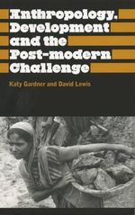 Anthropology and Development : Anthropology, Culture and Society - Katy Gardner