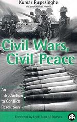 Civil Wars, Civil Peace : An Introduction to Conflict Resolution - Kumar Rupesinghe