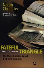 The Fateful Triangle : United States, Israel and the Palestinians - Noam Chomsky