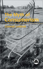 The Myth of Consumerism - Conrad Lodziak