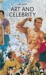 Art and Celebrity - John A. Walker