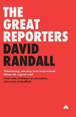 The Great Reporters - David Randall