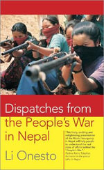 Dispatches from the People's War in Nepal - Li Onesto