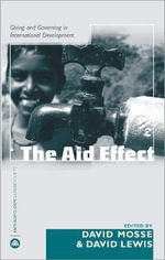 The Aid Effect : Giving and Governing in International Development