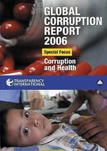 Global Corruption Report 2006 : Special Focus - Corruption and Health - Transparency International