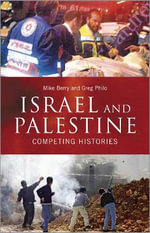 Israel and Palestine : Competing Histories - Mike Berry