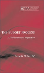 The Budget Process : A Parliamentary Imperative - David G. McGee