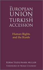 The European Union and Turkish Accession : Human Rights and the Kurds - Kerim Yildiz