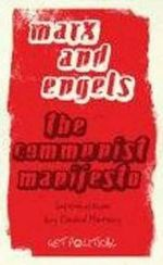 The Communist Manifesto : Get Political - Karl Marx