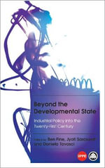 Beyond the Developmental State : Industrial Policy into the Twenty-first Century