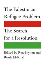 The Palestinian Refugee Problem : The Search for a Resolution