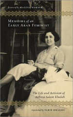 Memoirs of an Early Arab Feminist : The Life and Activism of Anbara Salam Khalidi - Anbara Salam Khalidi