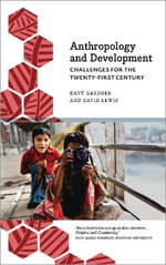 Anthropology and Development : Challenges for the Twenty-First Century - Katy Gardner