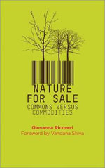 Nature for Sale : The Commons Versus Commodities - Giovanna Ricoveri