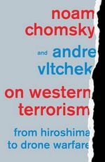 On Western Terrorism : From Hiroshima to Drone Warfare - Noam Chomsky