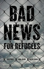 Bad News for Refugees - Greg Philo