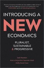 Introducing a New Economics : Pluralist, Sustainable and Progressive - Jack Reardon