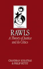 John Rawls' Theory of Justice and Its Critics : Key Contemporary Thinkers - Chandran Kukathas