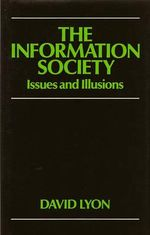 The Information Society : Ideas and Illusions - David Lyon