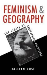 Feminism and Geography : Writing as a Feminist - Gillian Rose