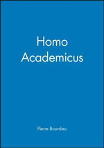Homo Academicus : From Antiquity to the Present Day - Pierre Bourdieu